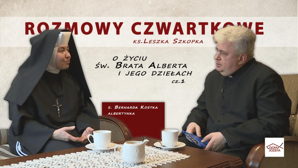 ROZMOWY CZWARTKOWE - o św. Bracie Albercie z s. Bernardą Kostką