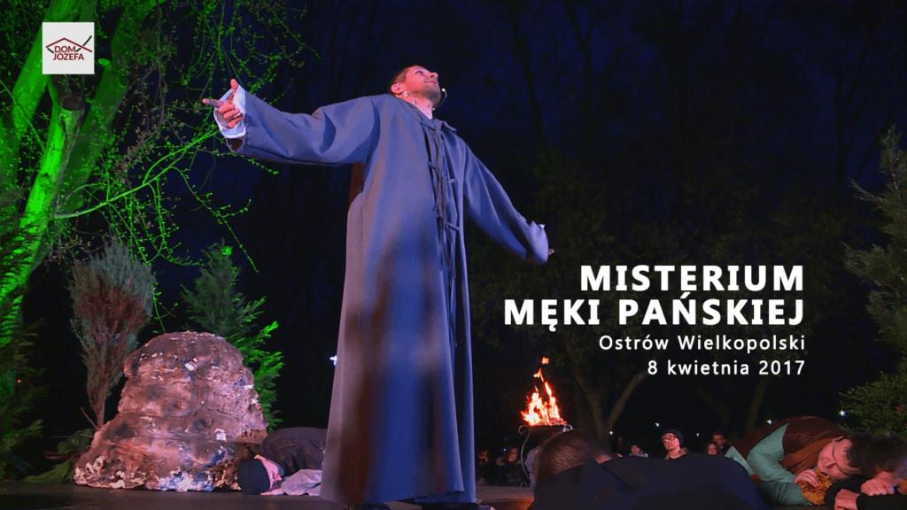 MISTERIUM MĘKI PAŃSKIEJ - Ostrów Wielkopolski (8 kwietnia 2017)