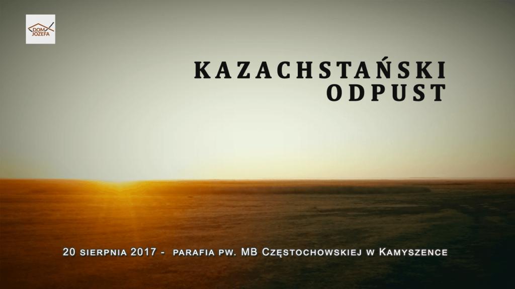 KAZACHSTAŃSKI ODPUST - reportaż z Kamyszenki